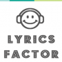 Lyrics Factor | Meilleur Site Lyrics